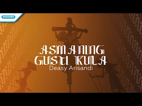 Deasy Arisandi - Asmaning Gusti Kula
