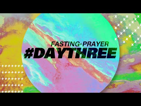 Live Prayer & Fasting  Day 3