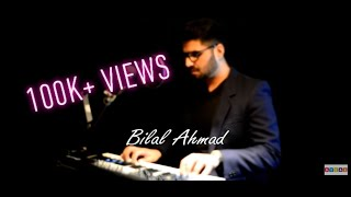 Hum Bhool gaye  - bilalahmadmusic , Sufi