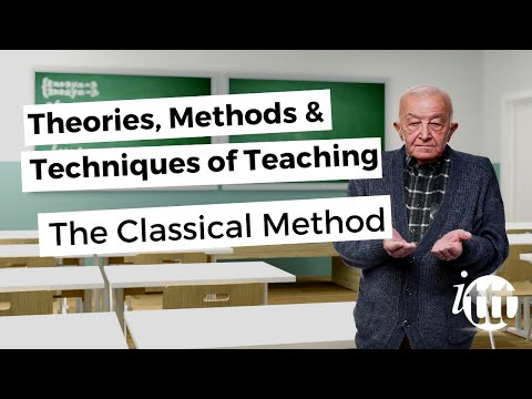 Theories, Methods & Techniques of Teaching - The Classical Method