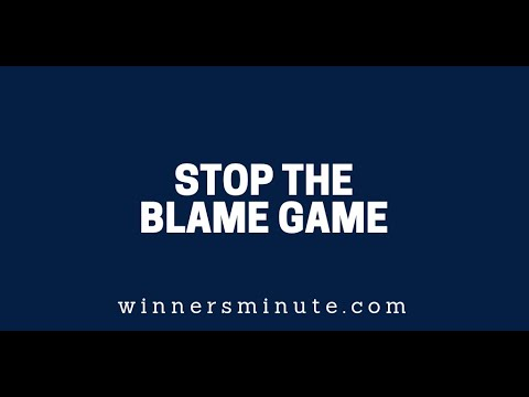 Stop the Blame Game  The Winner's Minute With Mac Hammond