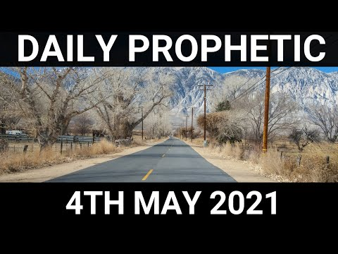 Daily Prophetic 4 May 2021 4 of 7