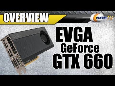 Newegg TV: EVGA GeForce GTX 660 3GB Video Card Overview - UCJ1rSlahM7TYWGxEscL0g7Q