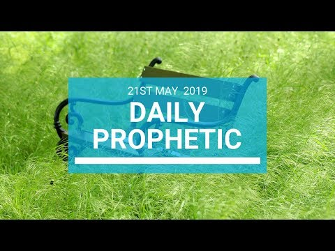 Daily Prophetic 21 May 2019