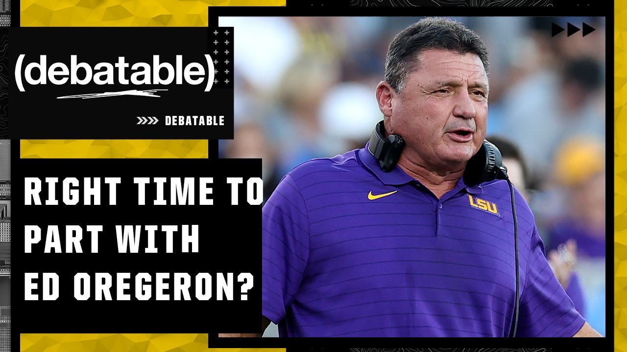 Was it the right time for LSU to part ways with head coach Ed Oregeron? | (debatable)