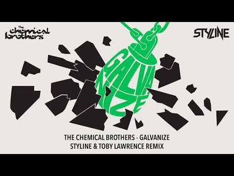 The Chemical Brothers - Galvanize (Styline & Toby Lawrence Remix) - UCPlI9_18iZc0epqxGUyvWVQ