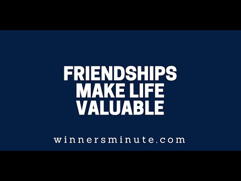 Friendships Make Life Valuable  The Winner's Minute With Mac Hammond