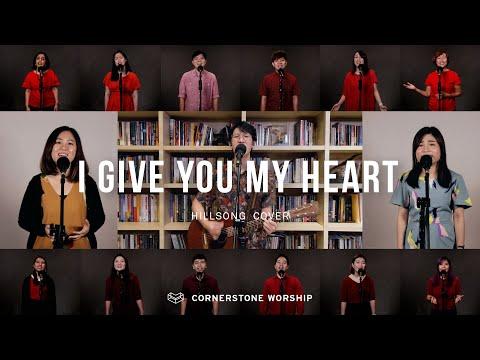 I Give You My Heart (Hillsong) - Josiah Yang  Cornerstone Worship