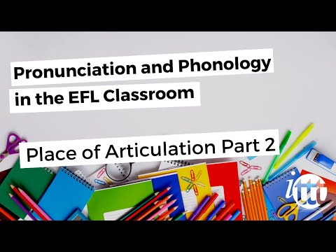 Pronunciation and Phonology in the EFL Classroom - Manner of Articulation Pt. 2