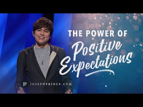 The Power Of Positive Expectations  Joseph Prince