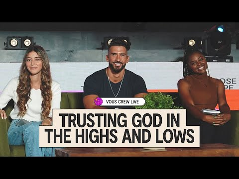 Trusting God In the Highs and Lows  VOUS CREW Live