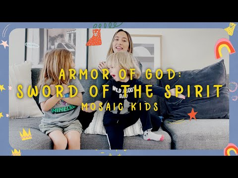 MOSAIC KIDS  Armor of God: Sword of the spirit  Sunday, Feb 7
