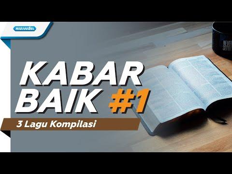 KABAR BAIK 1 - Kompilasi