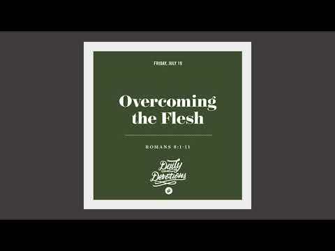 Overcoming the Flesh - Daily Devotion