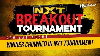 SPOILER ALERT: Winner Crowned In NXT Breakout Tournament