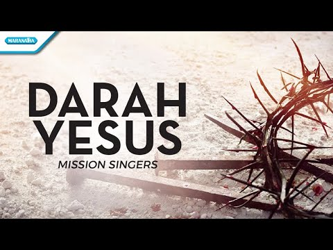 Darah Yesus - Mission Singers (with lyric)