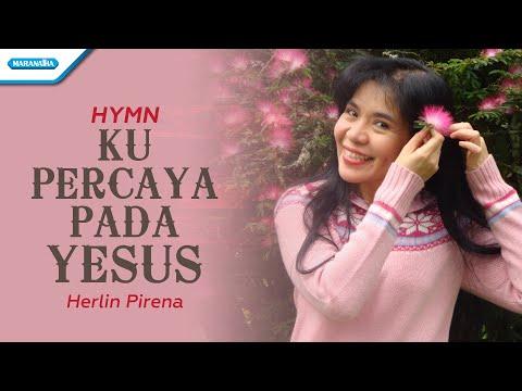 Ku Percaya Pada Yesus - Hymn - Herlin Pirena (with Lyric)