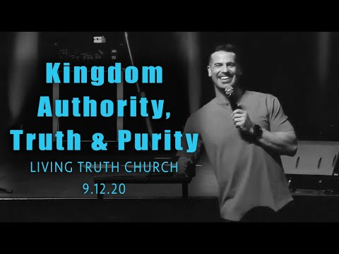 Kingdom Authority, Truth and Purity // Brian Guerin // Living Truth Church // 9.12.20