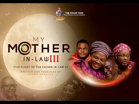 My Mother InLaw Part 3  Written and Produced By Gloria Bamiloye