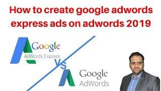 How to create google adwords express ads on adwords 2019 | Digital Marketing Tutorialt