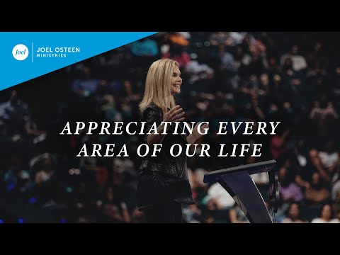 Appreciating Every Area Of Our Life  Victoria Osteen