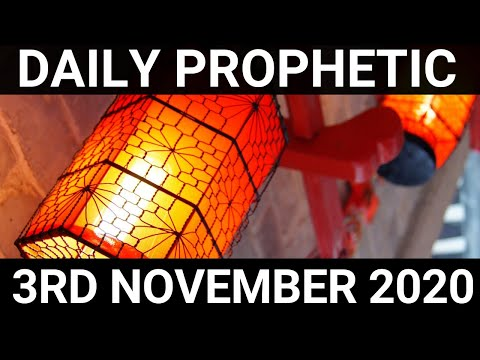 Daily Prophetic 3 November 2020 4 of 12 Subscribe for Daily Prophetic Words