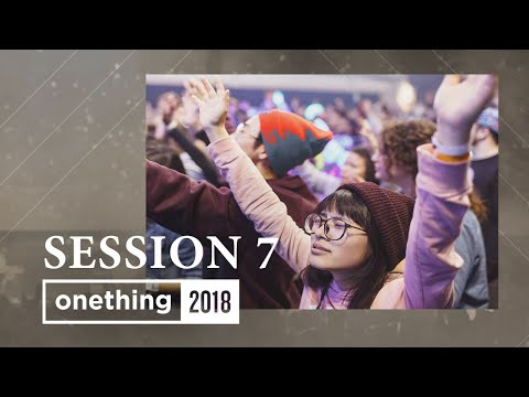 Onething 2018 - Session 7