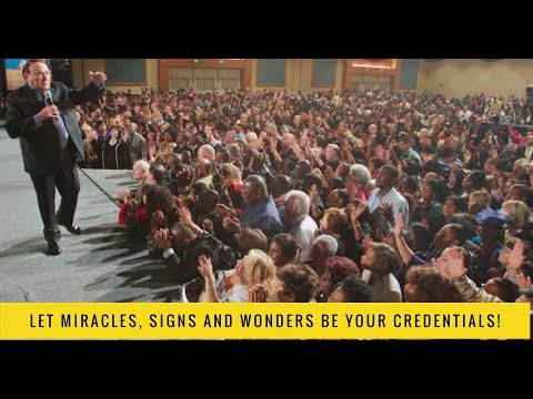 LET MIRACLES, SIGNS AND WONDERS BE YOUR CREDENTIALS!