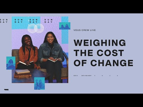Weighing The Cost of Change  VOUS CREW Live