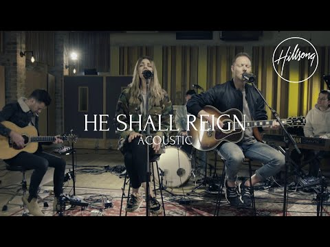 He Shall Reign (Acoustic) - Hillsong Worship