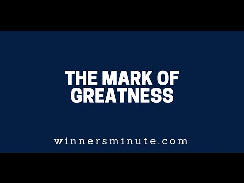 The Mark of Greatness  The Winner's Minute With Mac Hammond