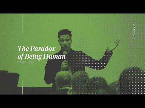 Trip Lee  The Paradox of Being Human  TGC Podcast