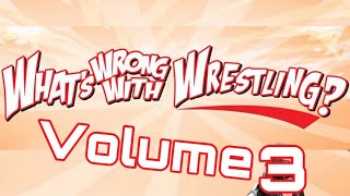 What's Wrong With Wrestling Funniest Moments Vol. 3