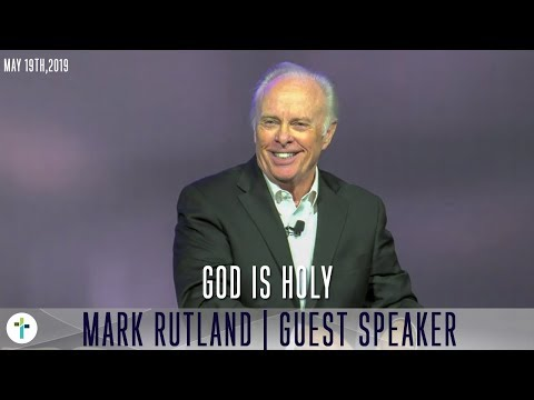 God Is Holy  Dr. Mark Rutland  Sojourn Church Carrollton Texas