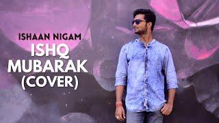 Ishq Mubarak   Tum Bin 2   Cover By Ishaan Nigam - ishann3 , Christian