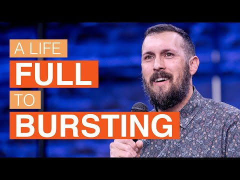 A Life Filled to Bursting  Pastor Kevin Guido