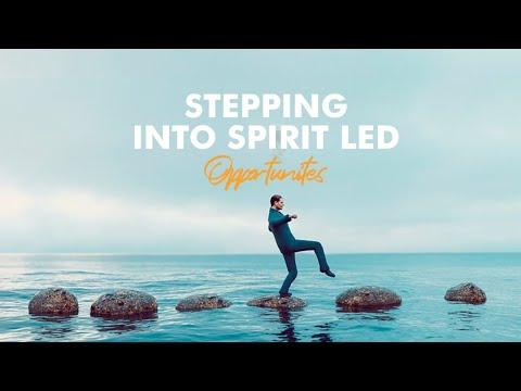 Stepping Into Spirit Led Opportunities  Message Only