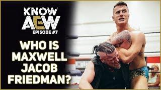 Who Is Maxwell Jacob Friedman (MJF)? Best Heel In AEW? | KNOW AEW #7