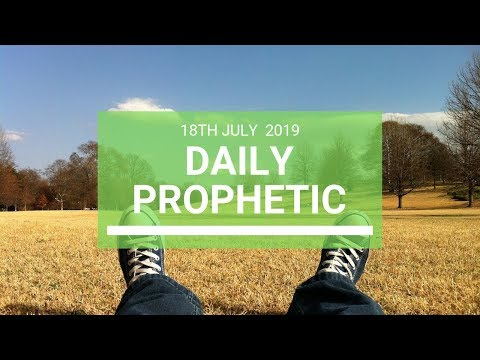 Daily Prophetic 18 July Word 7