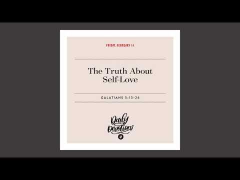 The Truth About Self-Love - Daily Devotion
