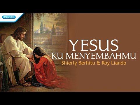 Shierly Berhitu & Roy Liando - Yesus KumenyembahMu