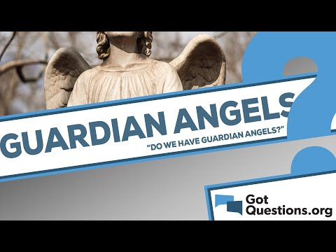Do we have guardian angels?
