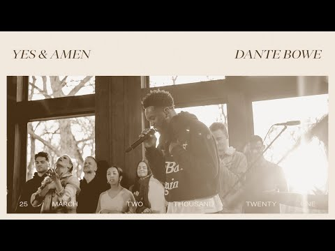 Yes and Amen - Dante Bowe  Bethel Music Gathering