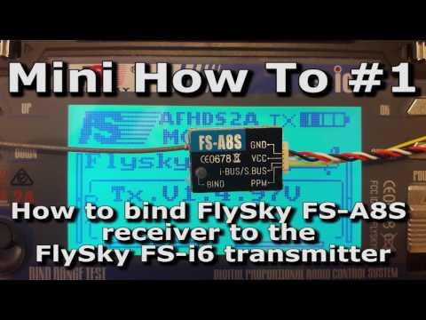 #1 Mini How to bind FlySky FS-A8S micro receiver to the FlySky FS-i6 transmitter - UCmO0X65RY97Y3bIoRJfnTzA
