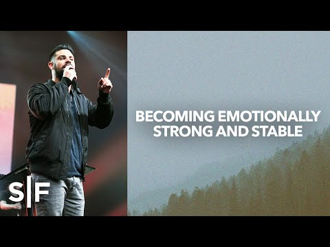 Becoming Emotionally Strong and Stable  Steven Furtick
