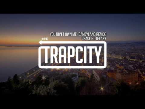 Grace - You Don't Own Me (ft. G-Eazy) (Candyland Remix) - UC65afEgL62PGFWXY7n6CUbA