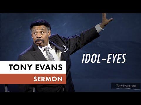 Idol  Eyes  Tony Evans Sermon