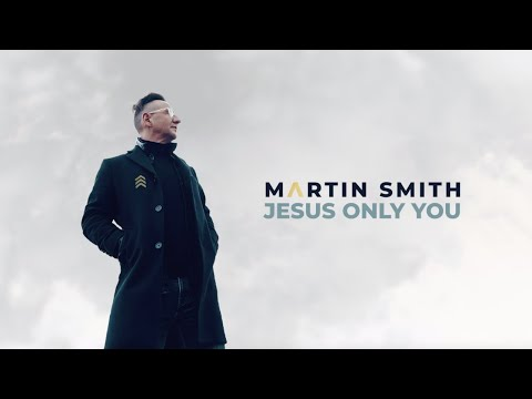 Martin Smith - Jesus Only You (Official Audio)
