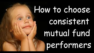 How to choose consistent mutual fund performers