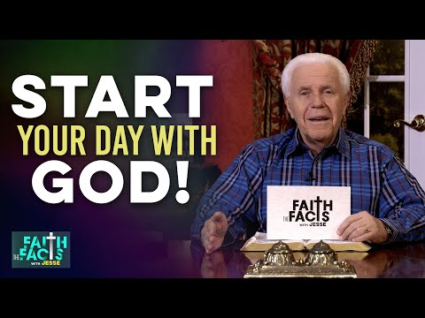 Faith the Facts: Start Your Day With God!  Jesse Duplantis